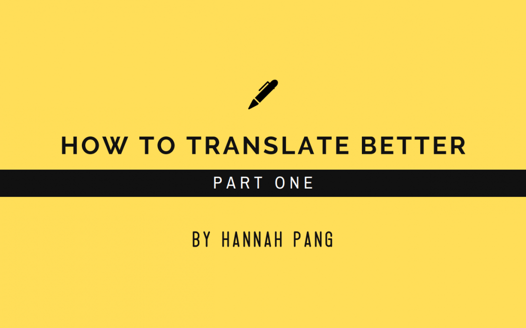 How to Translate Better (Part 1)